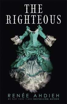 Renée Ahdieh: The Righteous, Buch