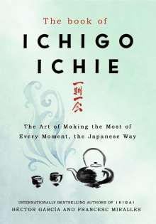 Francesc Miralles: The Book of Ichigo Ichie, Buch