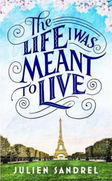 Julien Sandrel: The Life I was Meant to Live, Buch