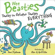 Ame Dyckman: Touchy the Octopus Touches Everything, Buch