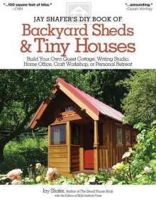 Jay Shafer: Jay Shafer's DIY Book of Backyard Sheds and Tiny Houses, Buch