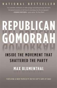Max Blumenthal: Republican Gomorrah: Inside th, Buch