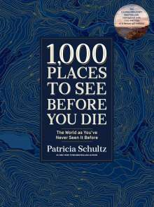 Patricia Schultz: 1,000 Places to See Before You Di. Deluxe Gift Edition, Buch