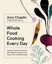 Amy Chaplin: Whole Food Cooking Every Day, Buch