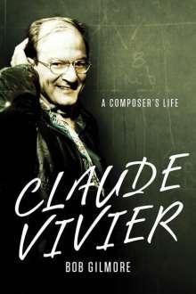 Bob Gilmore: Claude Vivier, Buch