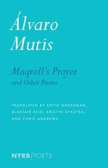 Alvaro Mutis: Maqroll's Prayer and Other Poems, Buch
