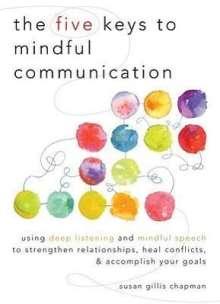Susan Gillis Chapman: Five Keys To Mindful Communication, Buch