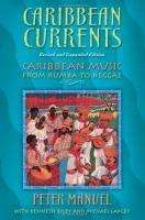 Peter Manuel: Caribbean Currents: Caribbean Music from Rumba to Reggae, Buch