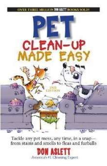 Don Aslett: Pet Clean-Up Made Easy, 2nd Edition: Tackle and Pet Mess, Any Time, in a Snapfrom Stains and Smells to Fleas and Furballs, Buch