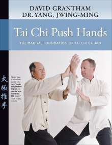 Dr. Jwing-Ming Yang: Tai Chi Push Hands, Buch
