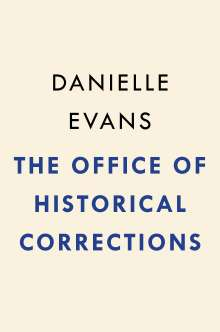 Danielle Evans: The Office of Historical Corrections, Buch