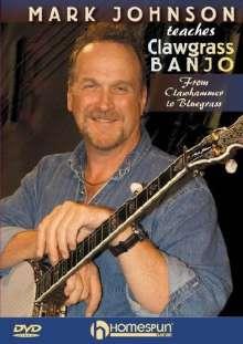 Mark Johnson teaches Clawgrass Banjo, DVD