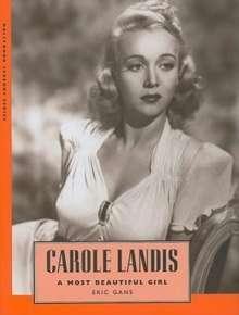 Eric Gans: Carole Landis: A Most Beautiful Girl, Buch