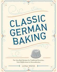Luisa Weiss: Classic German Baking, Buch