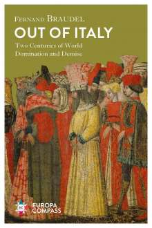 Fernand Braudel: Out of Italy: Two Centuries of World Domination and Demise, Buch