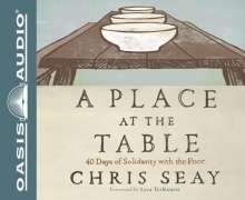 Chris Seay: A Place at the Table (Library Edition): 40 Days of Solidarity with the Poor, CD