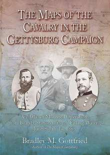 Bradley M. Gottfried: The Maps of the Cavalry in the Gettysburg Campaign: An Atlas of Mounted Operations from Brandy Station Through Falling Waters, June 9 - July 14, 1863, Buch