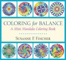 Susanne F. Fincher: Coloring for Balance: A Mini Mandala Coloring Book, Buch