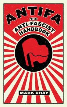 Mark Bray: Antifa, Buch