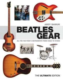 Andy Babiuk: Babiuk Andy Beatles Gear the Ultimate Edition BAM Book, Buch