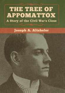 Joseph A. Altsheler: The Tree of Appomattox, Buch