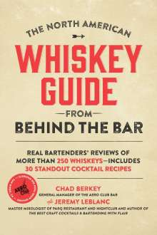 Chad Berkey: The North American Whiskey Guide from Behind the Bar, Buch