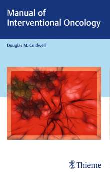 Douglas M. Coldwell: Manual of Interventional Oncology, Buch