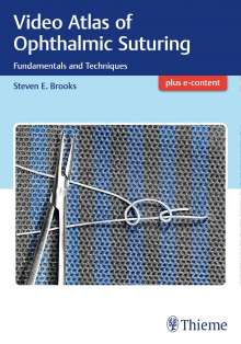 Steven Brooks: Video Atlas of Ophthalmic Suturing, Buch