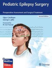 Oguz Cataltepe: Pediatric Epilepsy Surgery, Buch