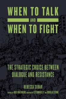 Rebecca Subar: When To Talk And When To Fight, Buch