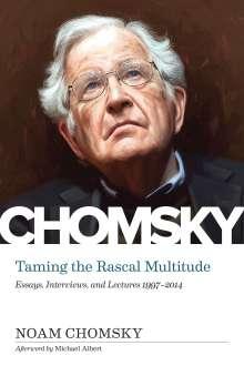 Noam Chomsky: Taming The Rascal Multitude, Buch