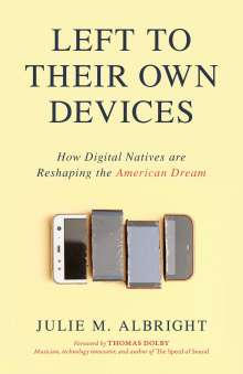 Julie M. Albright: Left to Their Own Devices, Buch