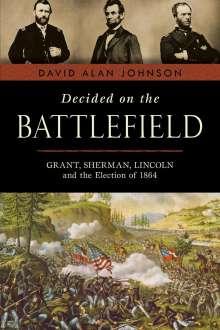 David Alan Johnson: Decided on the Battlefield, Buch