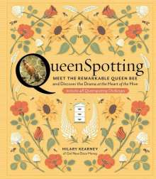 Hilary Kearney: Queenspotting:  Meet the Remarkable Queen Bee and Discover the Drama at the Heart of the Hive, Buch