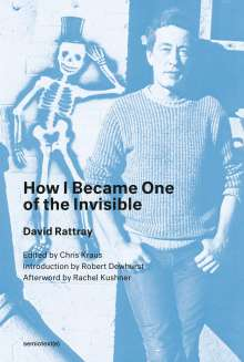 David Rattray: How I Became One of the Invisible, Buch