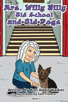 Ann Adair Walker: Mrs. Willy Nilly: Old School and Old Dogs, Buch
