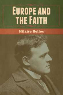 Hilaire Belloc: Europe and the Faith, Buch