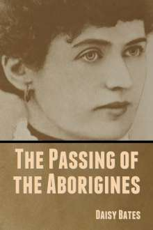 Daisy Bates: The Passing of the Aborigines, Buch