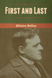 Hilaire Belloc: First and Last, Buch