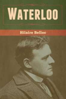 Hilaire Belloc: Waterloo, Buch