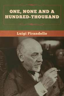 Luigi Pirandello: One, None and a Hundred-thousand, Buch