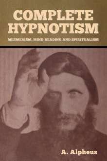 A. Alpheus: Complete Hypnotism, Buch
