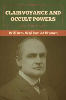 William Walker Atkinson: Clairvoyance and Occult Powers, Buch