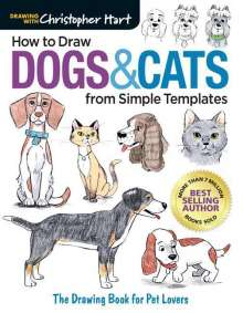 Christopher Hart: How to Draw Dogs & Cats from Simple Templates, Buch