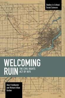 Alan Friedlander: Welcoming Ruin: The Civil Rights Act of 1875, Buch