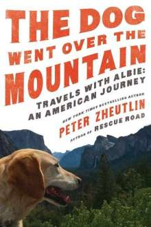 Peter Zheutlin: The Dog Went Over the Mountain: Travels with Albie: An American Journey, Buch