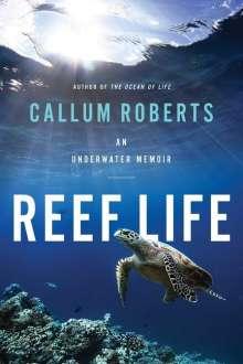 Callum Roberts: Reef Life: An Underwater Memoir, Buch