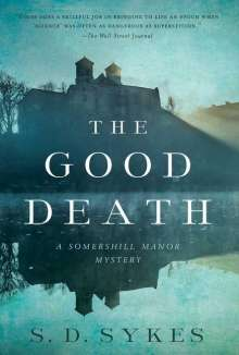 S. D. Sykes: The Good Death: A Somershill Manor Mystery, Buch