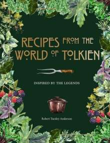 Robert Tuesley Anderson: Recipes from the World of Tolkien: Inspired by the Legends, Buch