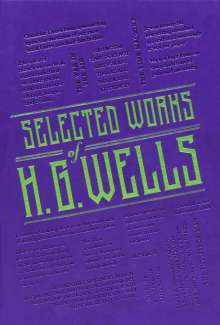 H. G. Wells: Selected Works of H. G. Wells, Buch
